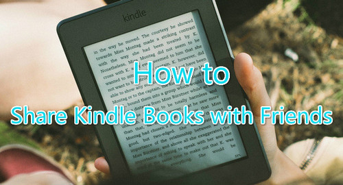 Top 3 Ways to Share Kindle Books with Friends | PDFMate